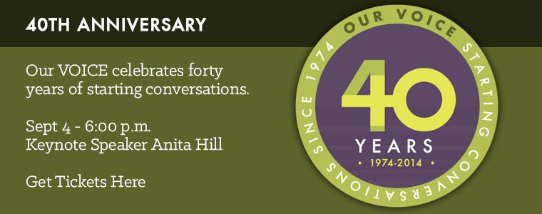 Our Voice celebrates forty years of starting conversations - Keynote Speaker Anita Hill - Get Tickets Here
